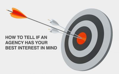 How to Tell if an Agency has Your Best Interest in Mind